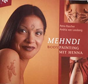 Mehndi : Body-Painting mit Henna.
