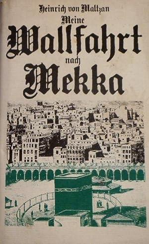 Meine Wallfahrt nach Mekka. Hrsg. von Gernot: Maltzan, Heinrich von
