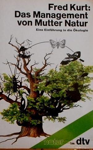 Das Management von Mutter Natur : e.: Kurt, Fred