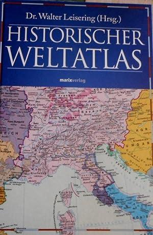 Historischer Weltatlas. Walter Leisering (Hrsg.): Leisering, Walter (Hrsg.)
