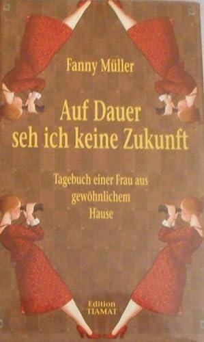 Auf Dauer seh ich keine Zukunft : Müller, Fanny