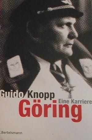 Göring : eine Karriere. In Zusammenarbeit mit: Knopp, Guido und