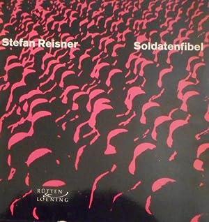 Soldatenfibel. Gedichte für den Krieg. Eine Zitaten-u.: Reisner, Stefan und