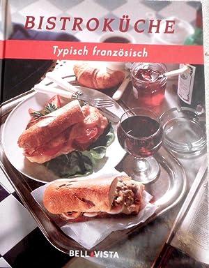 Bistroküche : typisch französisch. [Übers. aus dem: Varnom, John