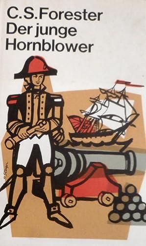 Der junge Hornblower. Roman in drei Büchern. Fähnrich zur See Hornblower. Leutnant Hornblower. Hornblower wird Kommandant. Deutsch von Eugen von Beulwitz.
