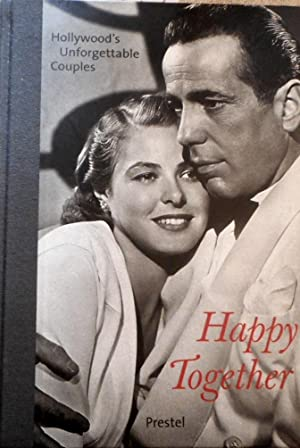 Happy together : Hollywood's unforgettable couples. ed. by Peter W. Engelmeier. Texts written by ...