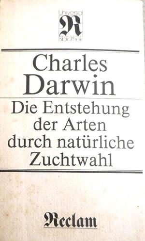 Die Entstehung der Arten durch natürliche Zuchtwahl: Darwin, Charles und