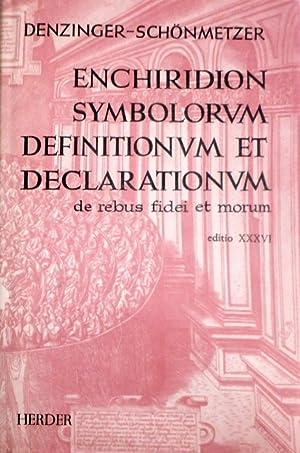 Enchiridion Symbolorum. Definitionum et Declarationum de Rebus: Denzinger, Henricus und