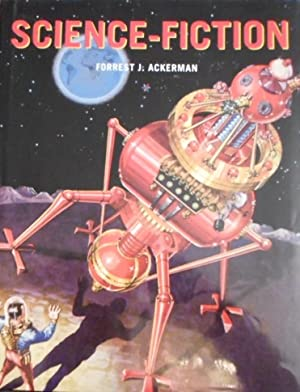 Science-fiction. Forrest J. Ackerman. [Übers.: Ronald M. Hahn. Red. der dt. Ausg.: Robert Hamache...