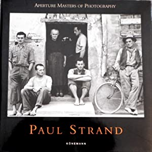 Paul Strand. [German transl.: Ulrike Bischoff. French transl.: Jacques Bosser] / Aperture masters...