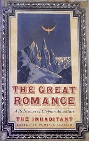 The Great Romance: A Rediscovered Utopian Adventure (Bison Frontiers of Imagination)