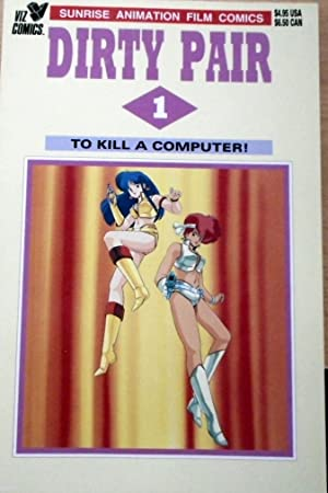 To Kill a Computer! - (Dirty Pair, No. 1)