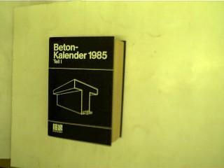 Beton - Kalender 1985, Teil I, Taschenbuch: Franz, Gotthard: