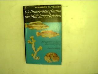 Die Unterwasserfauna der Mittelmeerküste,: Luther, W. und