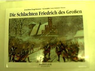 Die Schlachten Friedrichs des Grossen,: Engelmann, Joachim und