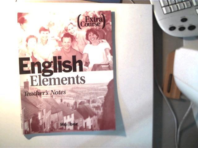 English Elements, Extra Course, Teacher s Notes, - Morris, Sue und Ann Schmid