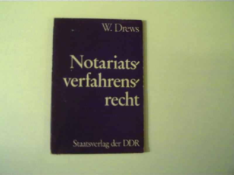 Notariatsverfahrensrecht,: Drews, W.: