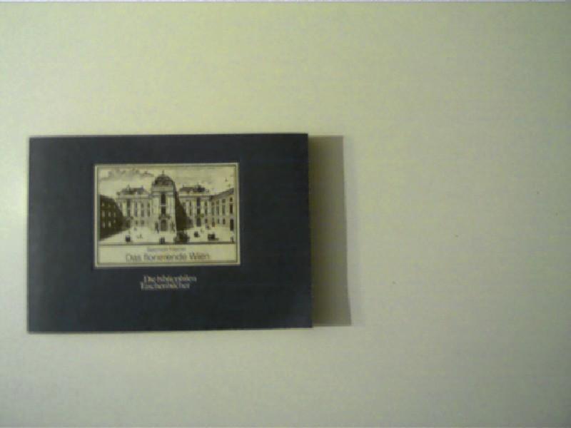 Das florierende Wien, Die bibliophilen Taschenbücher -: Kleiner, Salomon: