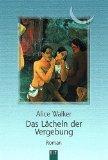 Das Lächeln der Vergebung : [Roman]. Aus dem Amerikan. von Maja Ueberle-Pfaff, BLT ; Bd. 92079 - Walker, Alice