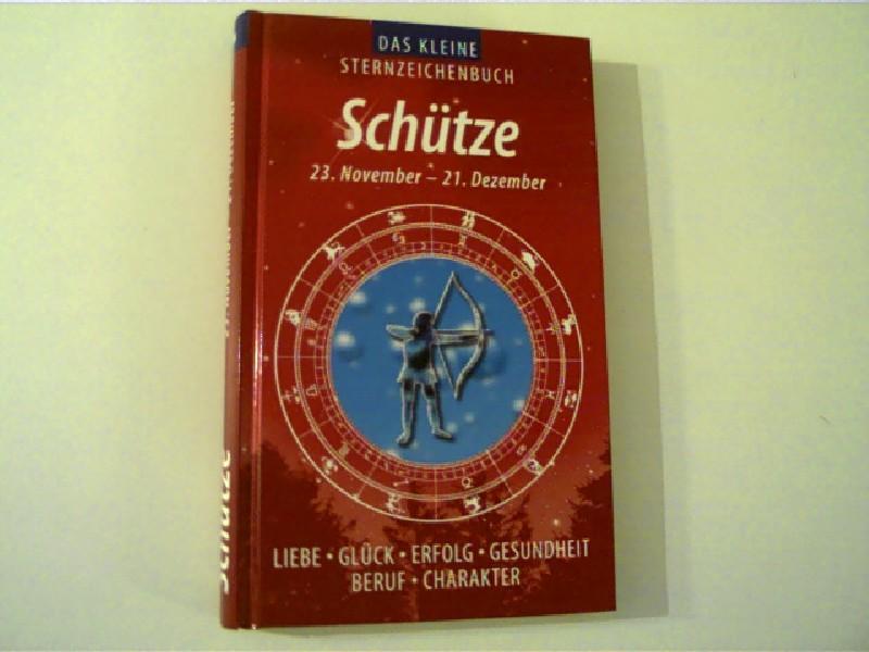 Das kleine Sternzeichenbuch - Schütze 23.November -: Autorenkollektiv:
