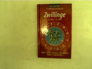 Das kleine Sternzeichenbuch - Zwillinge 21. Mai: Autorenkollektiv: