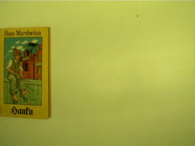 Hanku, Eine Kindheit,: Marchwitza, Hans: