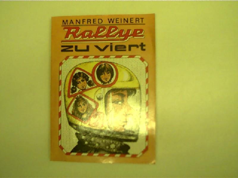 Rallye zu viert, - Weinert, Manfred