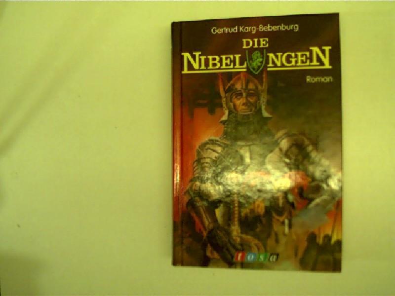 Die Nibelungen, Roman,: Karg-Bebenburg, Gertrud: