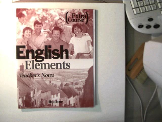 English Elements (Extra Course), Teacher s Notes, - Morris, Sue und Ann Schmid