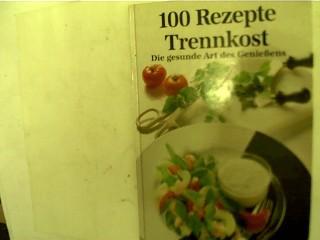 100 Rezepte der Trennkost,: Winkler, Marcus: