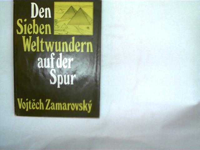 Den Sieben Weltwundern auf der Spur,: Zamarovsky, Vojtech: