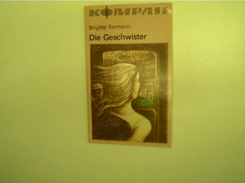 Die Geschwister, Kompaß-Bücherei - Band 322,: Reimann, Brigitte: