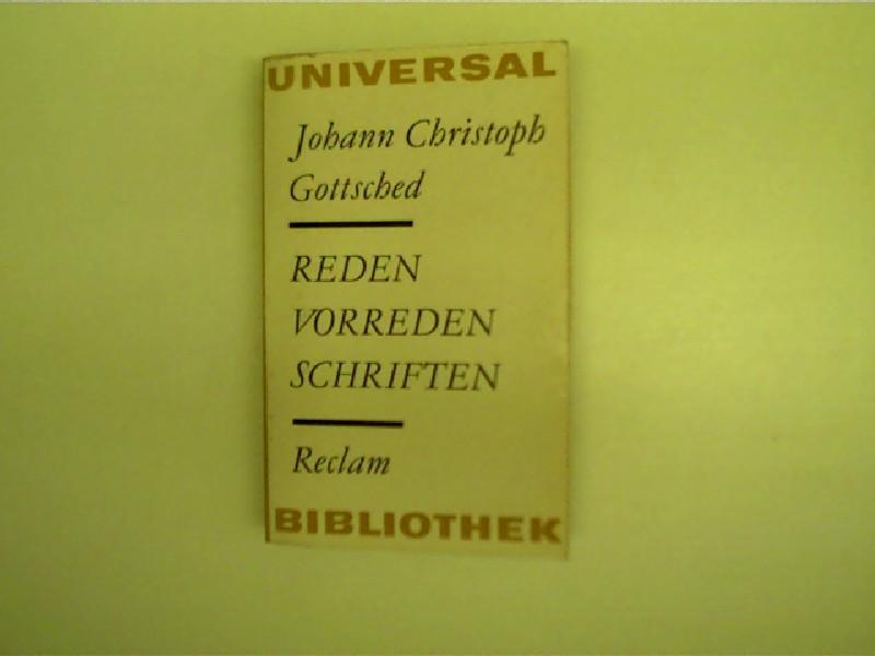Reden - Vorreden - Schriften,: Gottsched, Johann Christoph:
