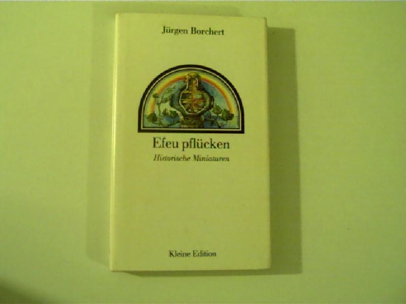 Efeu pflücken,: Borchert, Jürgen: