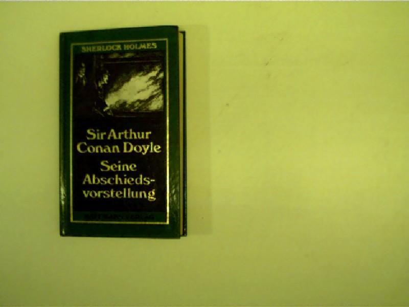 Seine Abschiedsvorstellung - Sherlock Holmes - Erzählungen (Band 4); Bd. 4., Seine Abschiedsvorstellung / neu übers. von Leslie Giger - Doyle, Arthur Conan, Sir