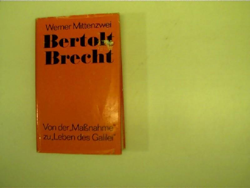 """Bertolt Brecht, Von der """"Maßnahme"""" zu """"Leben des Galilei"""","""
