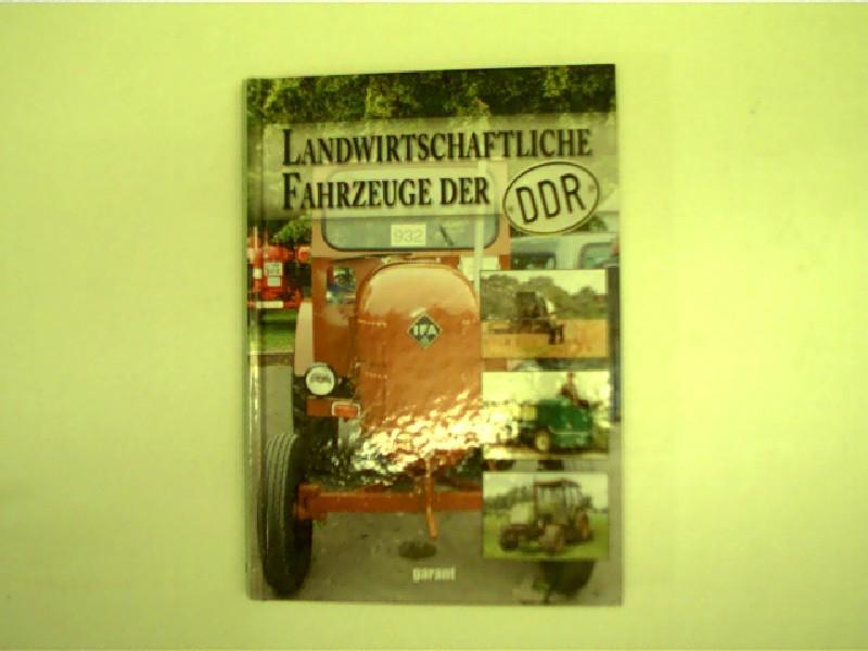 Landwirtschaftliche Fahrzeuge der DDR, - Autorenkollektiv