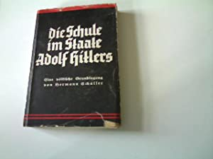 Die Schule im Staate Adolf Hitlers =: Schaller, Hermann: