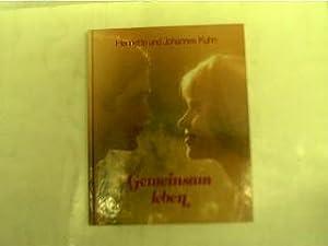 Gemeinsam leben, Ein Buch für Ehepaare,: Kuhn, Henriette und