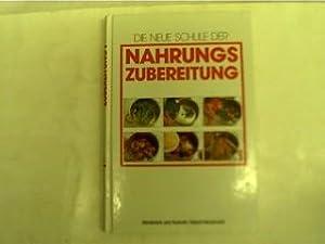 Die neue Schule der Nahrungszubereitung,: Elger-Miehe, Anke: