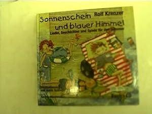 Sonnenschein und blauer Himmel, Lieder, Geschichten und Spiele für den Sommer,: Krenzer, Rolf: