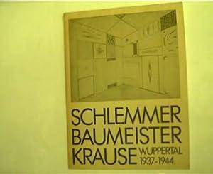 Schlemmer Baumeister Krause - Wuppertal 1937 -: Autorenkollektiv:
