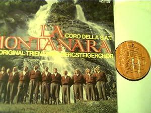 Coro della S.A.T., Der Original Trientiner Bergsteigerchor,: La Montanara: