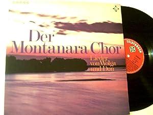 Lieder von der Wolga,: Der Montanara-Chor: