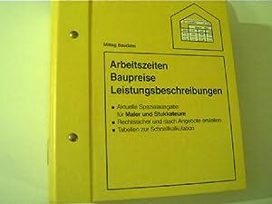 Mittag-Baudatei - Arbeitszeiten, Baupreise, Leistungsbeschreibungen, Aktuelle Spezialausgabe: Autorenkollektiv:
