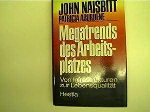 Megatrends des Arbeitsplatzes, Von Infrastrukturen zur Lebensqualität,: Naisbitt, John und