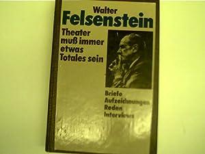 Walter Felsenstein - Theater muß immer etwas: Koban, Ilse (Hsg.):
