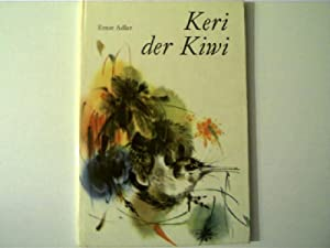Keri der Kiwi,: Adler, Ernst: