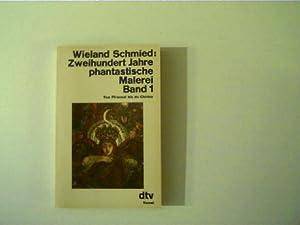 Zweihundert Jahre phantastische Malerei - Band 1: Schmied, Wieland: