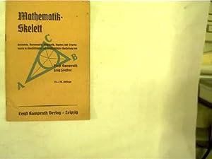 Mathematik-Skelett - Geometrie, Stereometrie, Arithmetik, Algebra und: Kamprath, Ernst und